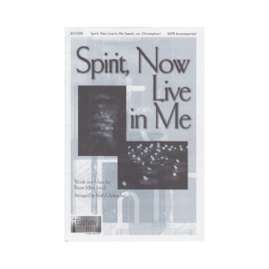 Spirit, Now Live in Me