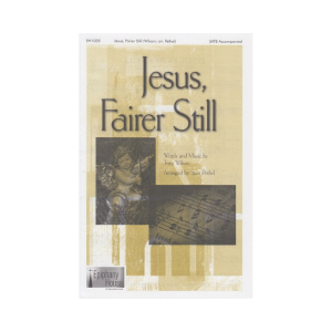 Jesus, Fairer Still
