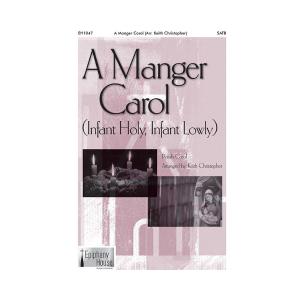 A Manger Carol (Infant Holy, Infant Lowly)