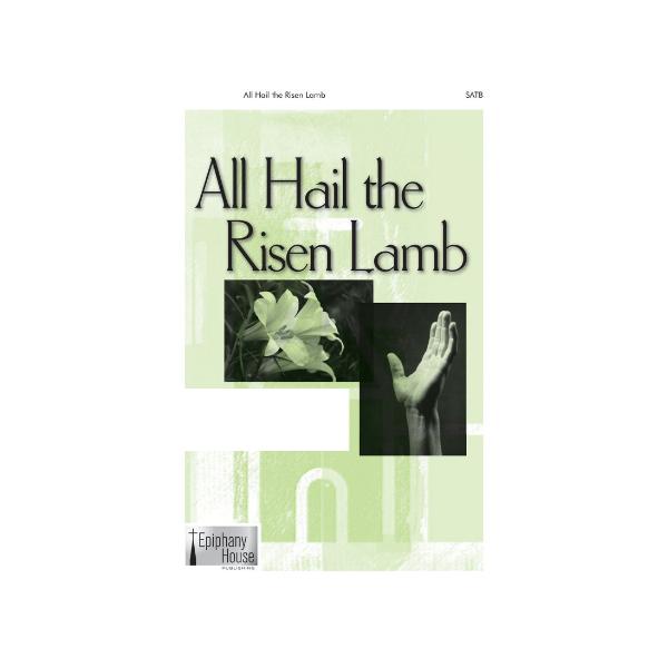 All Hail the Risen Lamb