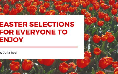 Easter Selections for Everyone to Enjoy