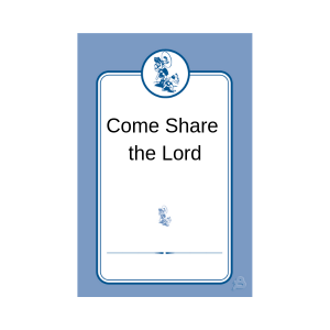 Come Share the Lord